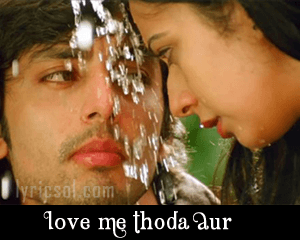 love me thoda aur from yaariyan