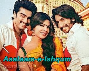 Asalam-e-Ishqum from gunday