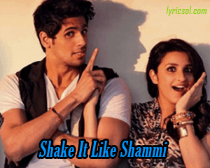 Shake It Like Shammi from Hasee Toh Phasee