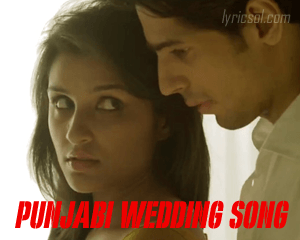 punjabi-wedding song from hasee toh phasee