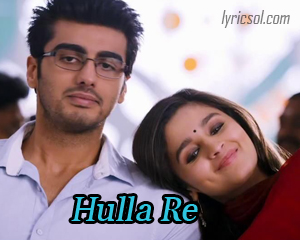 Hulla Re from 2 States