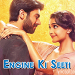 Engine Ki Seeti Lyrics – Khoobsurat (2014)