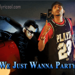 We Just Wanna Party Lyrics – Nyvaan feat. Dr. Zeus