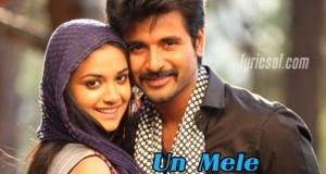 Un Mele Oru Kannu Lyrics