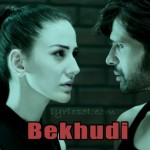 Bekhudi Lyrics – Tera Surroor