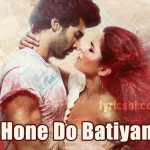 Hone Do Batiyan Lyrics – Fitoor