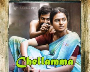 Chellamma Lyrics – Joker
