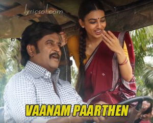 Vaanam Paarthen Lyrics – Kabali