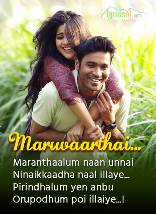 Maruvarthai lyrics from Enai Noki Paayum Thota