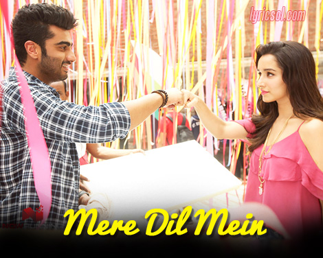 Mere Dil Mein from Half Girlfriend