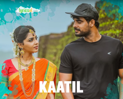 Kaatil Lyrics from Mayanadhi