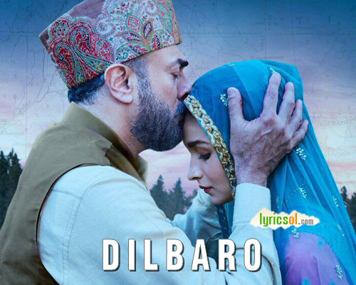 Dilbaro lyrics from Raazi
