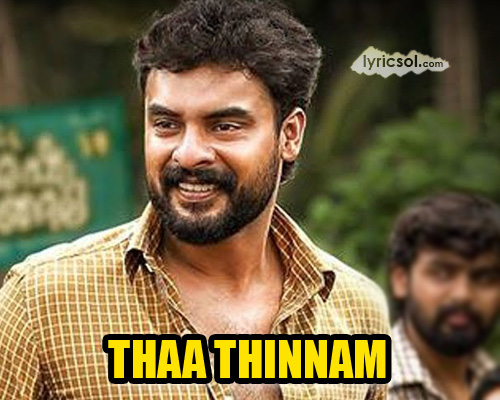 Thaa Thinnam Lyrics from Theevandi