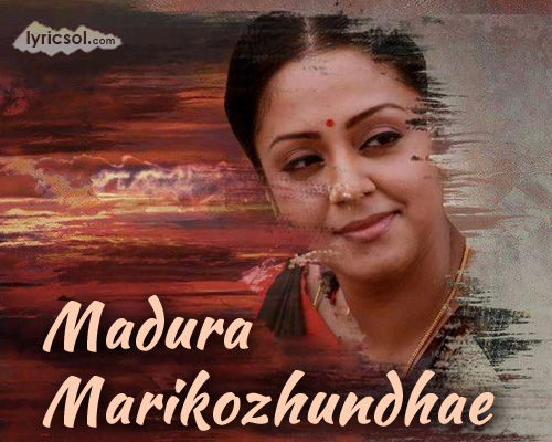 Madura Marikozhundhe Lyrics from Chekka Chivantha Vaanam