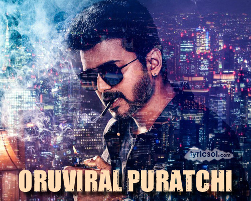 Oru Viral Puratchi Lyrics from Sarkar