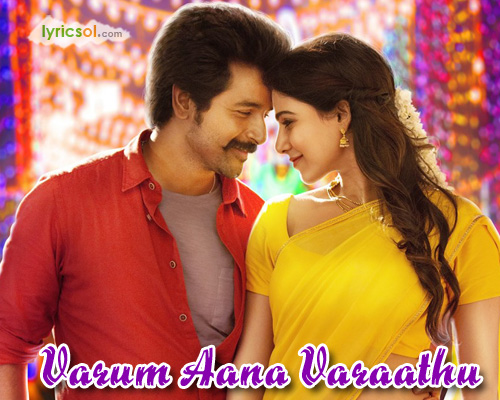 Varum Aana Varaathu Lyrics from Seemaraja