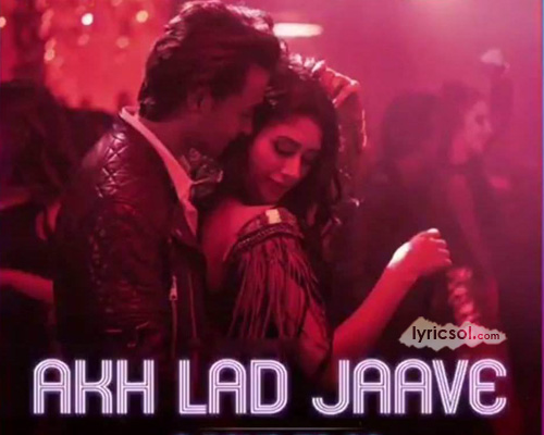 Akh Lad Jaave Lyrics from Loveyatri