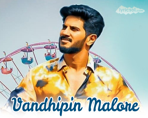 Vandhipin Malore song lyrics