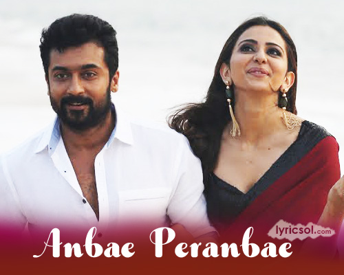 Anbe Peranbe Lyrics from NGK