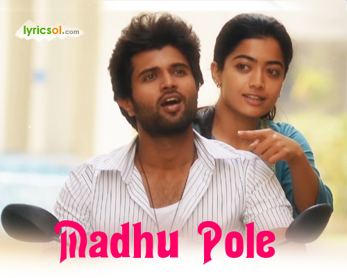Madhu Pole Lyrics from Dear Comrade