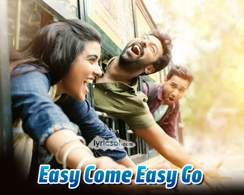 Easy Come Easy Go Lyrics from Vaanam Kottattum