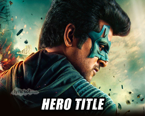 Title Song Lyrics from Tamil movie Hero